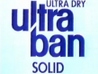 Ultra Ban Solid