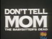 Don't Tell Mom The Babysitter's Dead