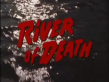 River Of Death