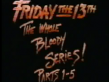 Friday The 13th: The Whole Bloody Series
